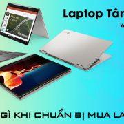 Can Luu Y Gi Khi Chuan Bi Mua Laptop Moi